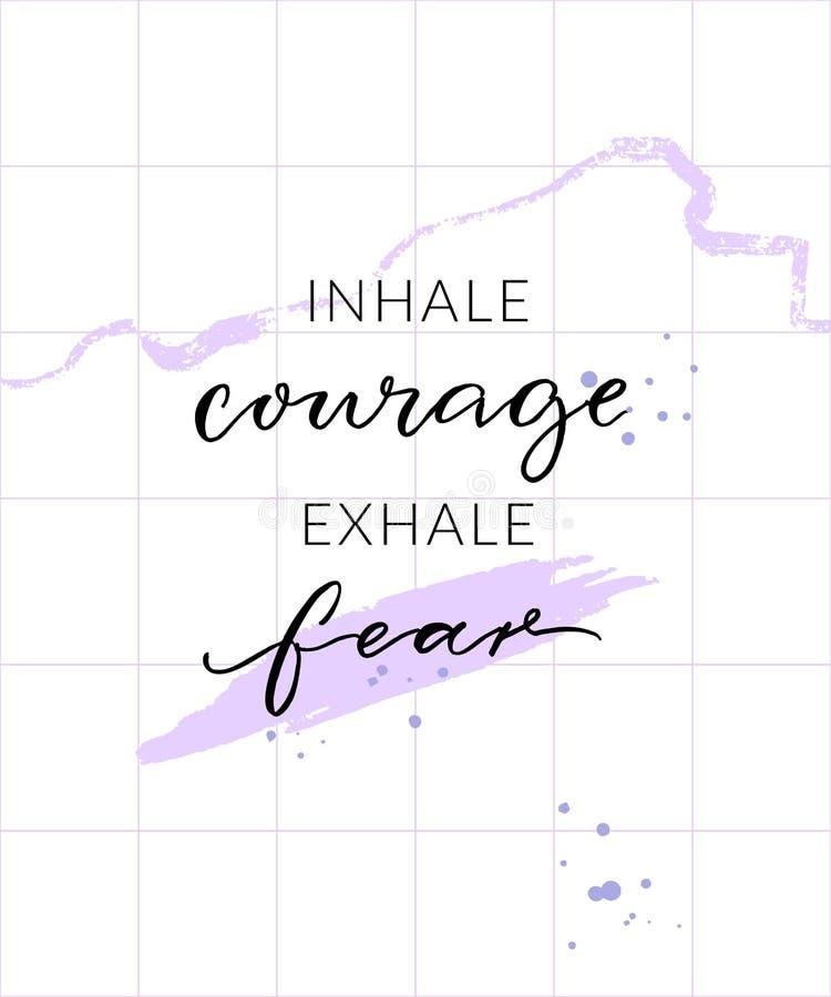吸入勇气呼气恐惧 激动人心的行情,墙壁艺术海报设计 在抽象背景的现代书法 库存例证