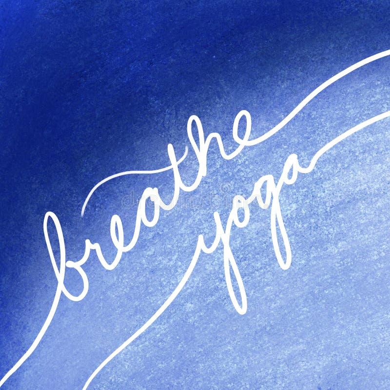 呼吸在白色信件的瑜伽在关于锻炼和放松的蓝色背景,激动人心或者诱导手写的消息 免版税图库摄影