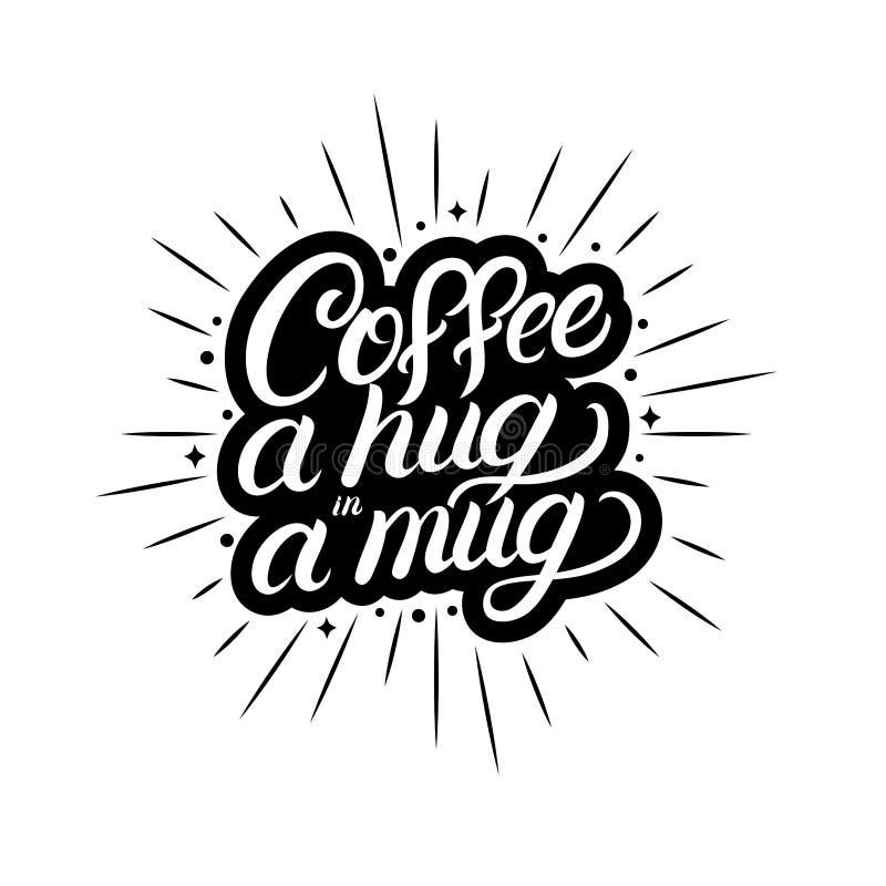咖啡拥抱在书面的杯子手上与咖啡杯,光线,旭日形首饰的字法 皇族释放例证