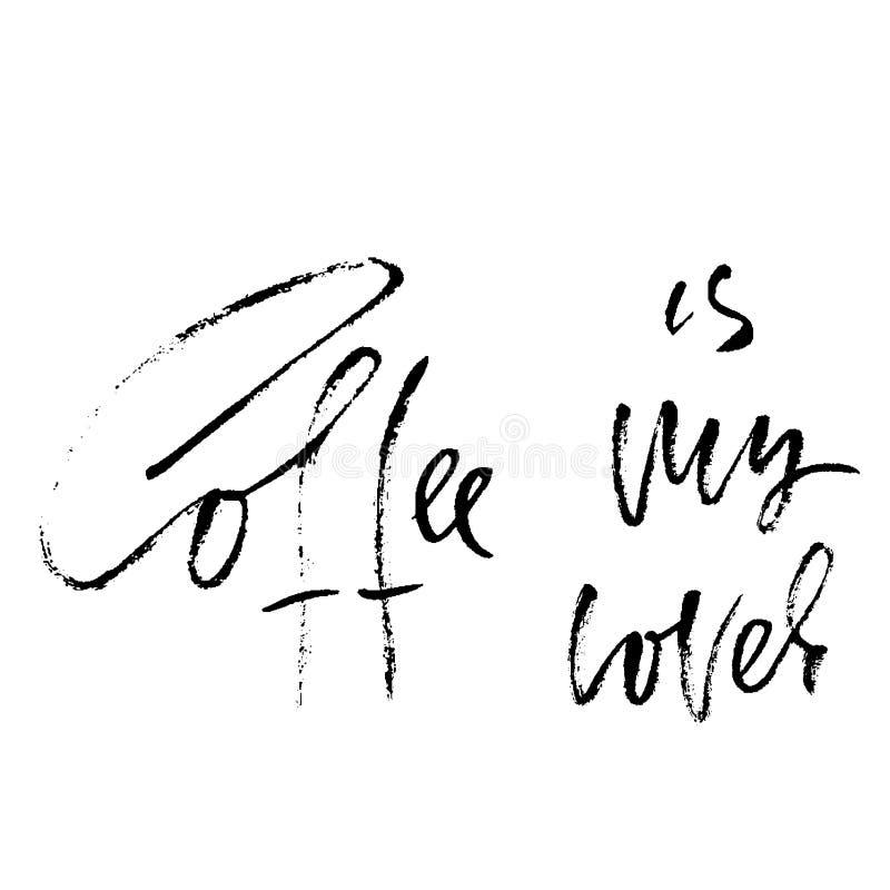 咖啡是我的恋人 现代烘干刷子字法 咖啡行情 手书面设计 咖啡馆海报,印刷品,模板 向量 向量例证
