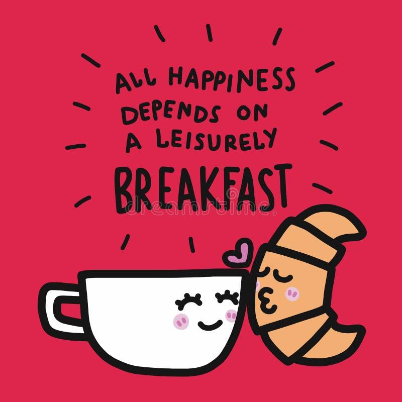 咖啡杯和新月形面包亲吻的动画片和所有幸福取决于一个从容不迫的早餐词例证 向量例证