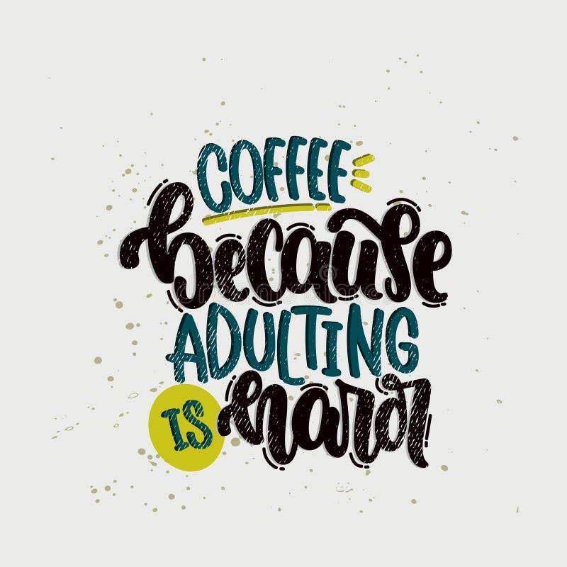 咖啡,因为adulting是坚硬的 皇族释放例证