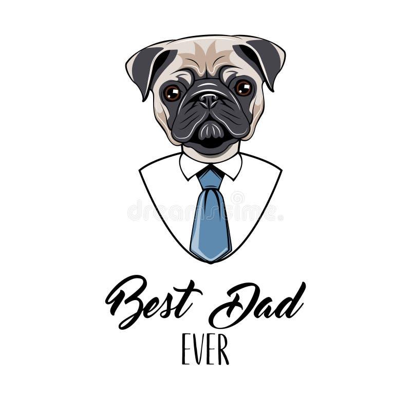 哈巴狗狗爸爸 父亲节贺卡 精神衬衣,领带 在上写字最佳的爸爸 向量 皇族释放例证