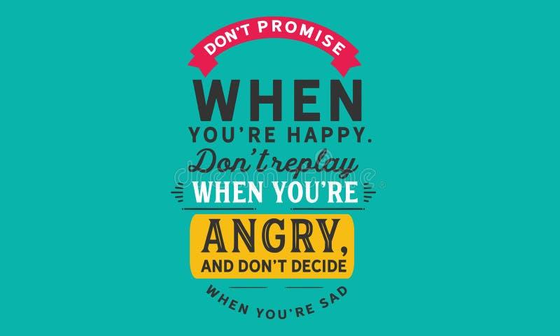 唐` t诺言,当您关于愉快的` 穿上` t再放,当您关于恼怒的`,并且穿上` t决定,当您关于哀伤的` 向量例证