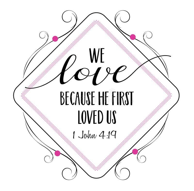 因为他首先爱我们,我们爱 皇族释放例证