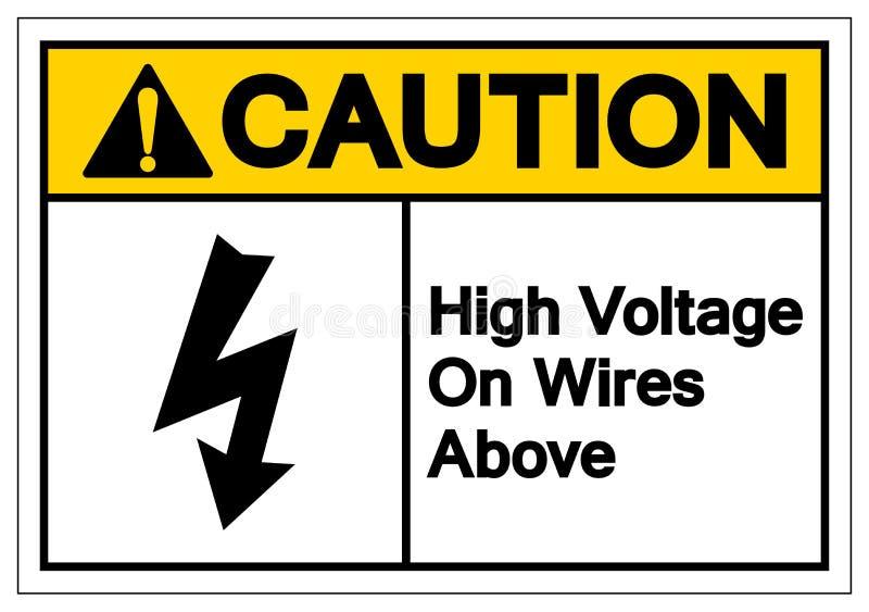 在导线的小心高压在标志标志,传染媒介例证,在白色背景标签的孤立上 EPS10 库存例证