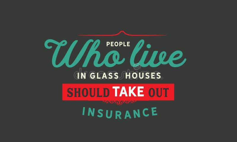 在玻璃房子住的人们应该获得保险 皇族释放例证