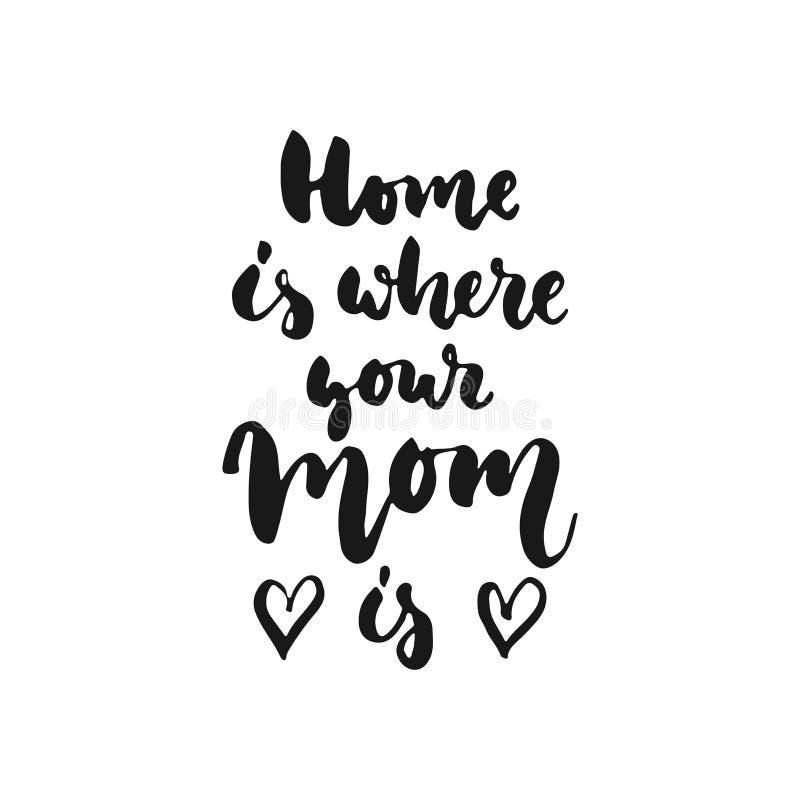 在白色背景的地方是您的妈妈-手拉的字法词组隔绝的家 乐趣刷子照片覆盖物的墨水题字 向量例证