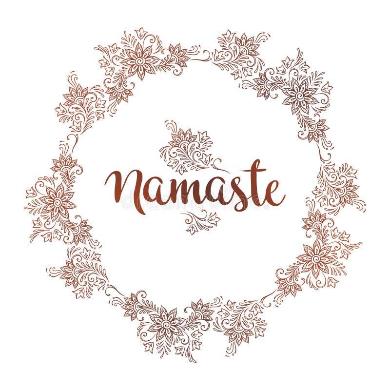 在种族mehndi样式的手拉的华丽圆的框架 题字Namaste是在印度的问候 向量例证