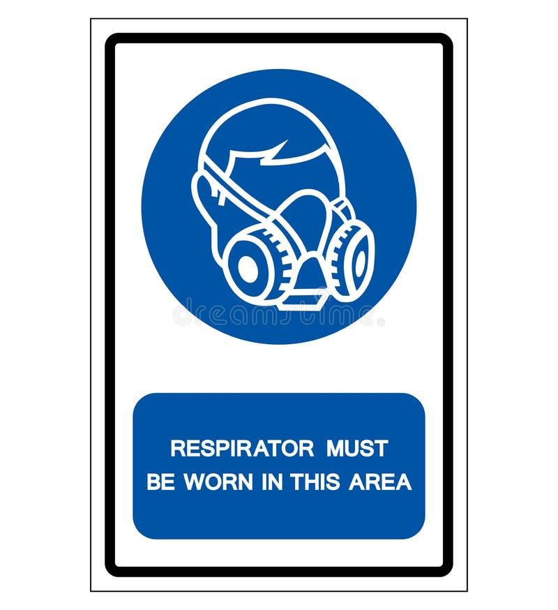 在这个区域标志标志,传染媒介例证必须佩带人工呼吸机,隔绝在白色背景标签 EPS10 向量例证