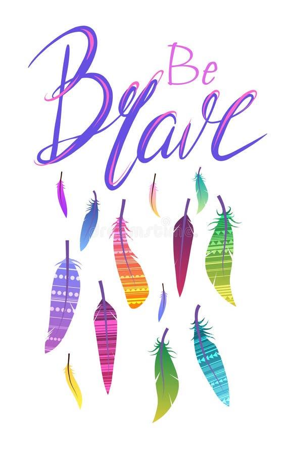 垂直的明信片与是勇敢的手拉的字法和boho羽毛 刷子书法 与激动人心的行情的贺卡 库存例证