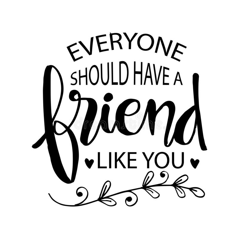 大家应该有象您的一个朋友 库存例证