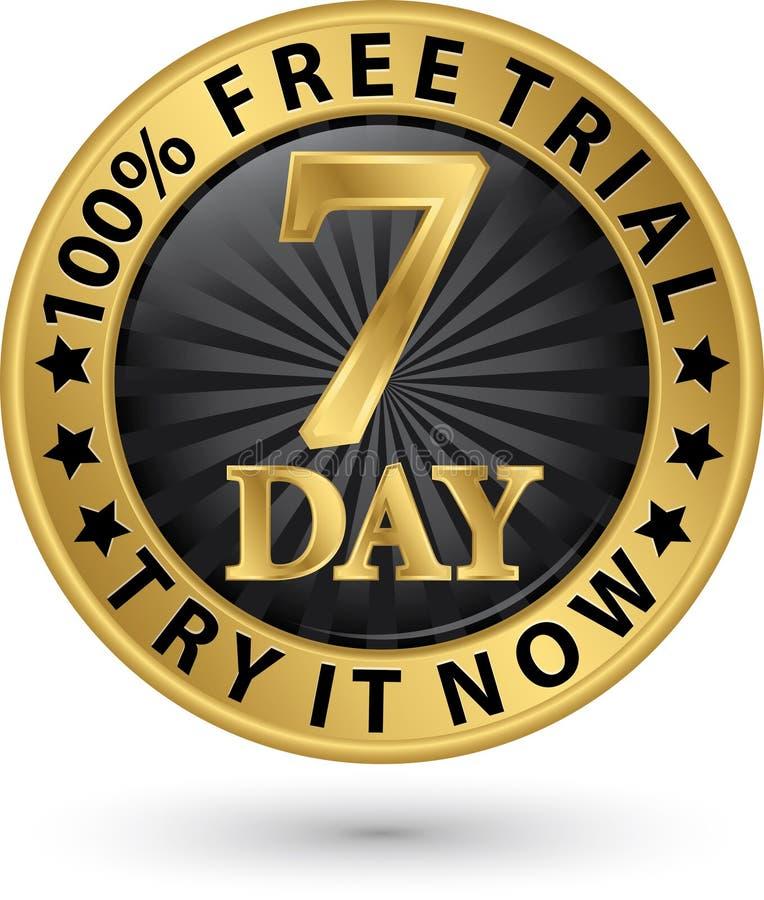 7天的免费试用尝试它现在金黄标签,传染媒介例证 库存例证