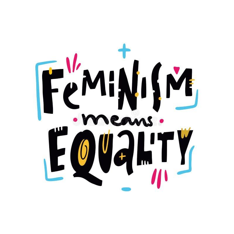 女权主义意味平等行情 女权主义口号 手拉的传染媒介字法 背景查出的白色 向量例证