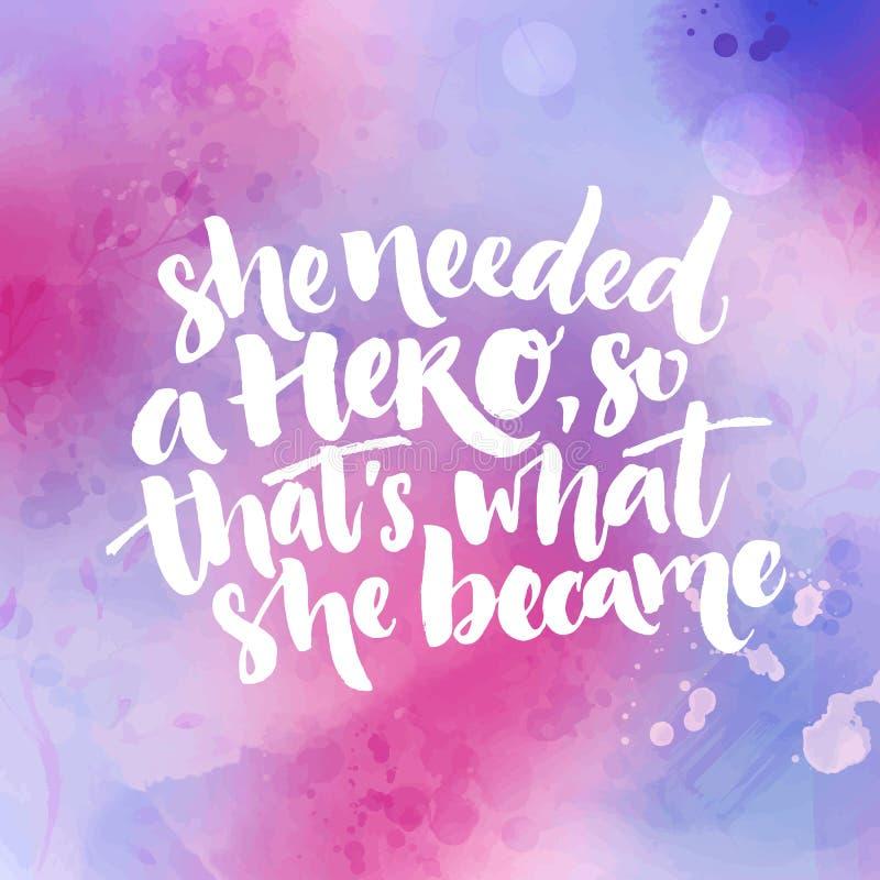 她需要英雄,因此` s什么她成为了 关于妇女的激动人心的女权主义行情 在紫色和桃红色的印刷术 向量例证