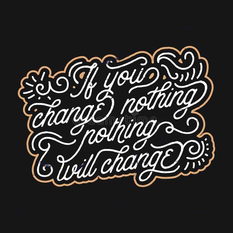 如果您什么都不改变,什么都不会改变-葡萄酒减速火箭的印刷术 向量例证