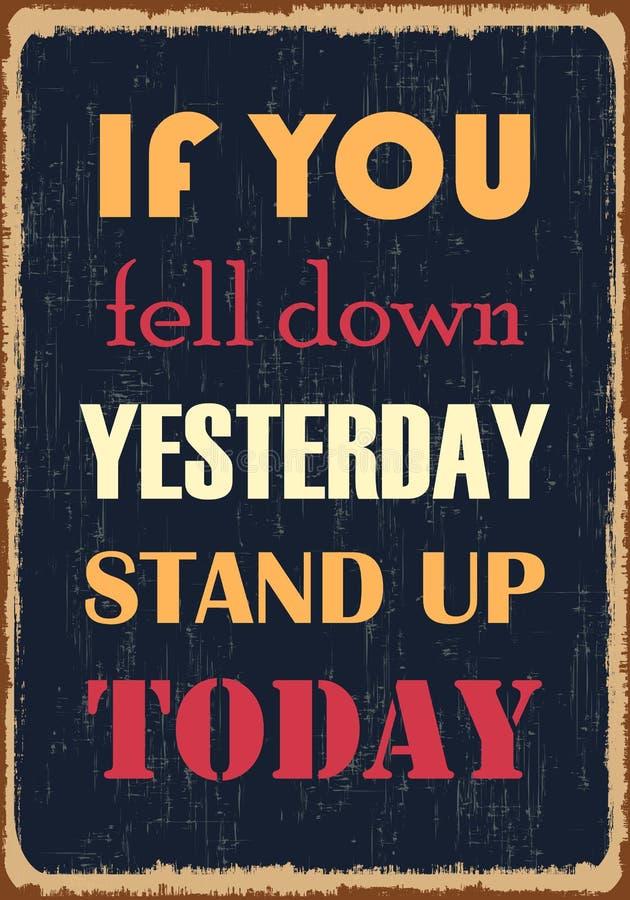 如果您昨天跌倒了今天站起来 富启示性的刺激行情 传染媒介印刷术海报 向量例证