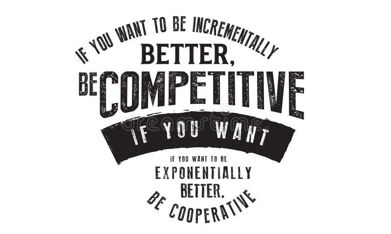 如果您要更好增加地是:是竞争的 向量例证