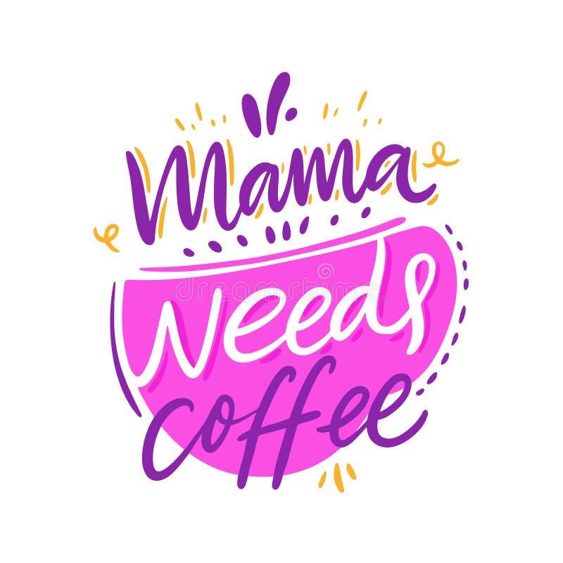 妈妈需要咖啡 在行情上写字的手拉的传染媒介 背景查出的白色 库存例证