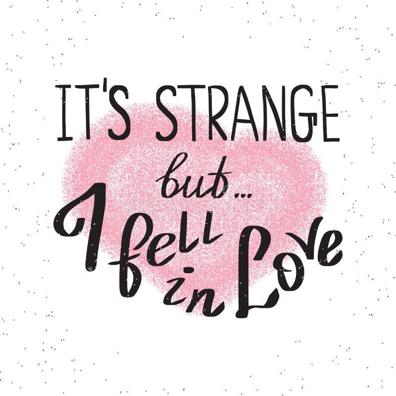 它是奇怪的,但是我坠入爱河 库存例证