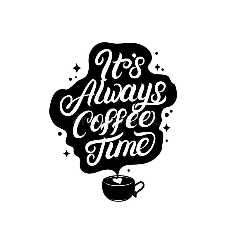 它的与咖啡杯的总是咖啡时间手书面字法 库存例证