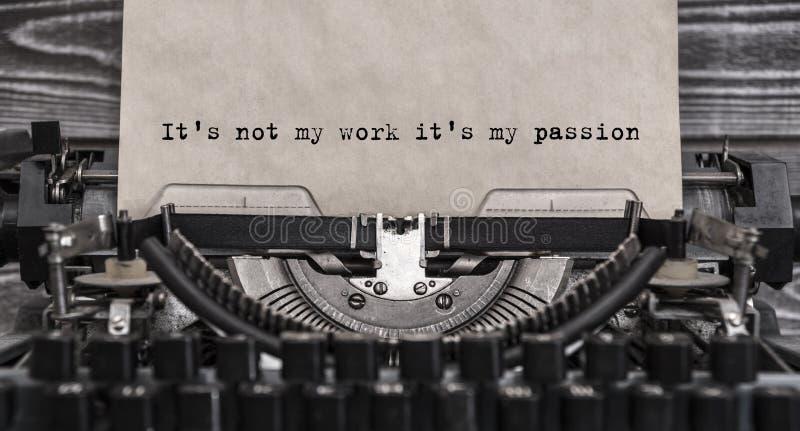 它` s没有我的工作它` s我的激情键入了在葡萄酒打字机的词 图库摄影