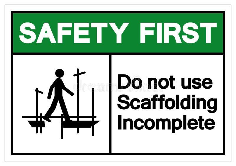 安全第一不使用脚手架残缺不全的标志标志,传染媒介例证,在白色背景标签的孤立 EPS10 库存例证