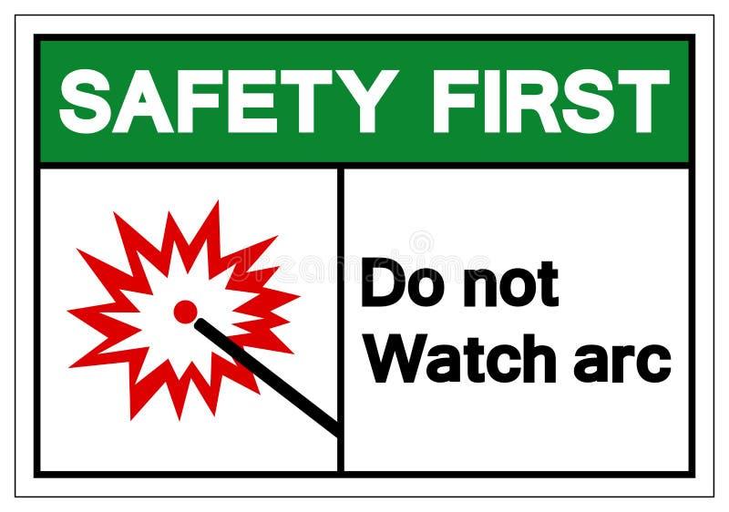 安全第一不观看形成弧光标志标志,传染媒介例证,在白色背景标签的孤立 EPS10 库存例证