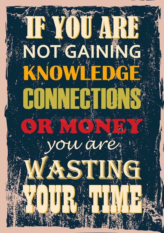 富启示性的刺激行情,如果您不获取知识连接或金钱您浪费您的时间 库存例证