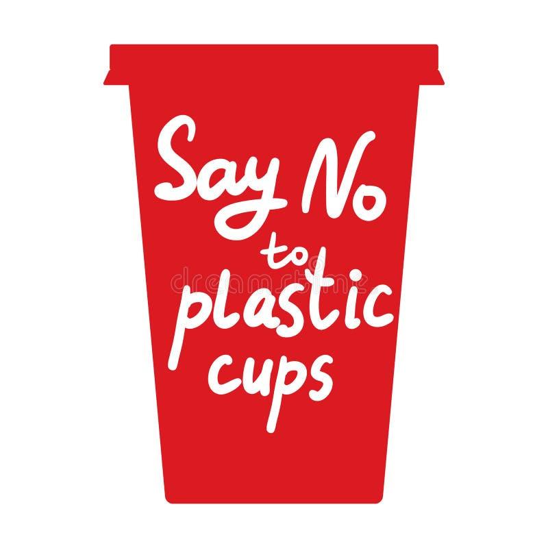 对塑料杯子说不 白色文本,书法,字法,用手乱画在红色 禁令杯子秸杆 用途可再用的杯子Eco,生态 向量例证
