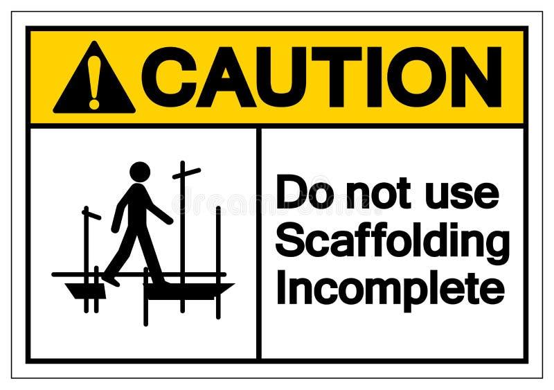 小心不使用脚手架残缺不全的标志标志,传染媒介例证,在白色背景标签的孤立 EPS10 皇族释放例证