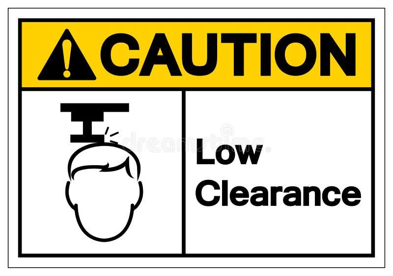 小心低清除标志标志,传染媒介例证,在白色背景标签的孤立 EPS10 向量例证