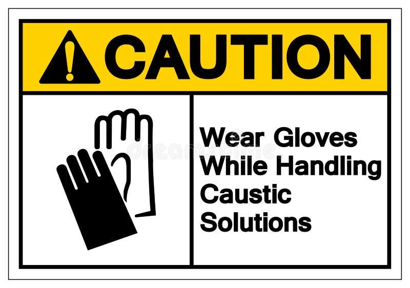 小心穿戴手套,当处理刻薄解答标志标志,传染媒介例证,在白色背景标签时的孤立 EPS10 向量例证