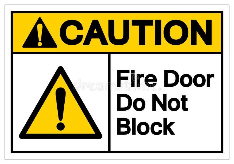 小心防火门不阻拦标志标志,传染媒介例证,在白色背景标签的孤立 EPS10 皇族释放例证