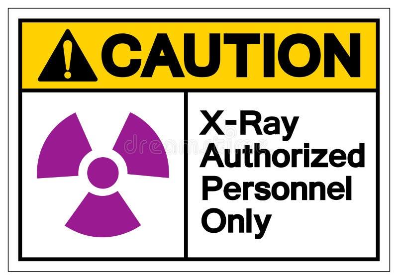 小心X-射线批准了人员仅标志标志,传染媒介例证,在白色背景标签的孤立 EPS10 向量例证