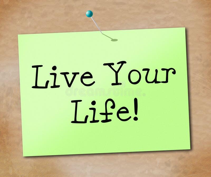 居住您的生活展示正面享受和生活方式 皇族释放例证