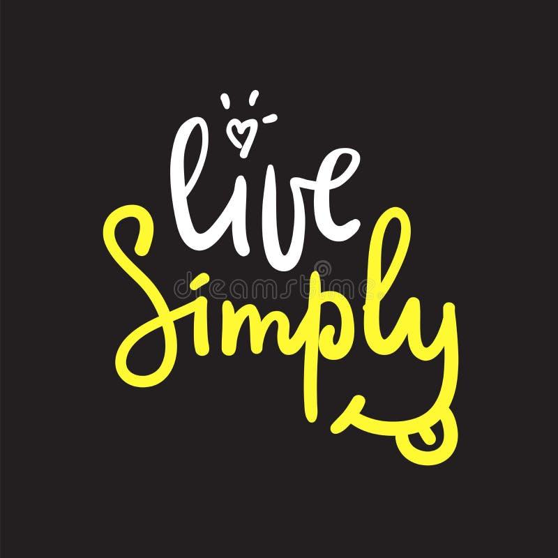 居住-简单的诱导行情 手拉的美好的字法 激动人心的海报的印刷品 向量例证