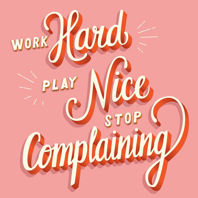 工作努力,好的戏剧,抱怨的中止,在印刷术现代海报设计上写字的手 向量例证