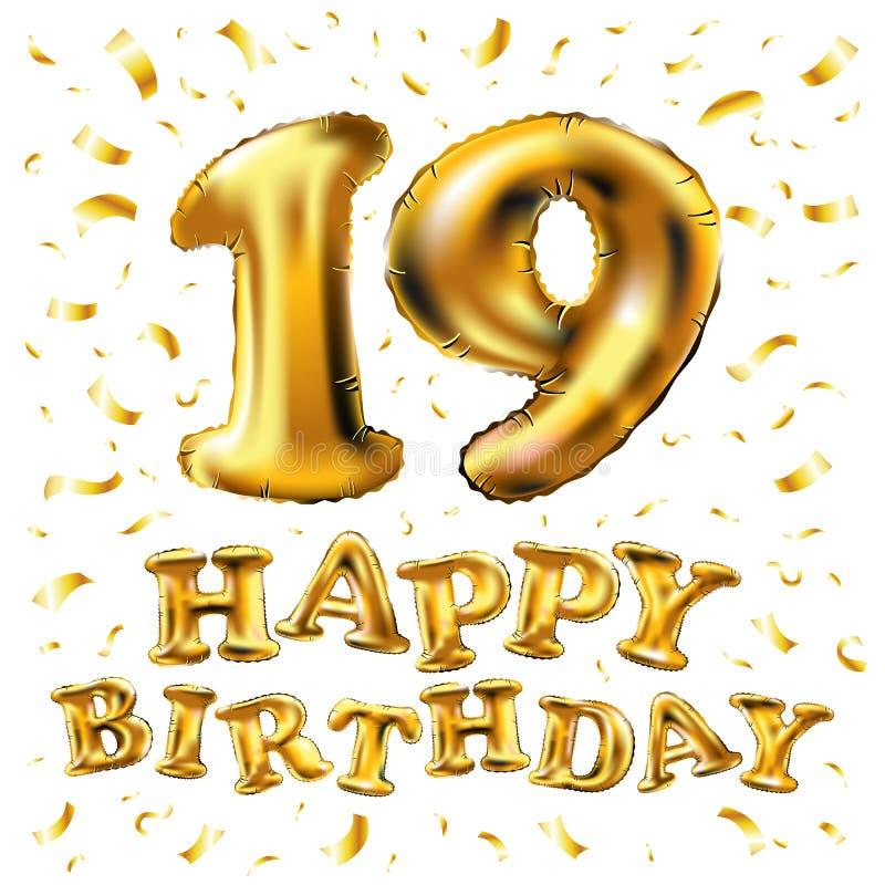 19年周年,生日快乐喜悦庆祝 3d与精采金气球的例证&您的欢欣五彩纸屑单 向量例证