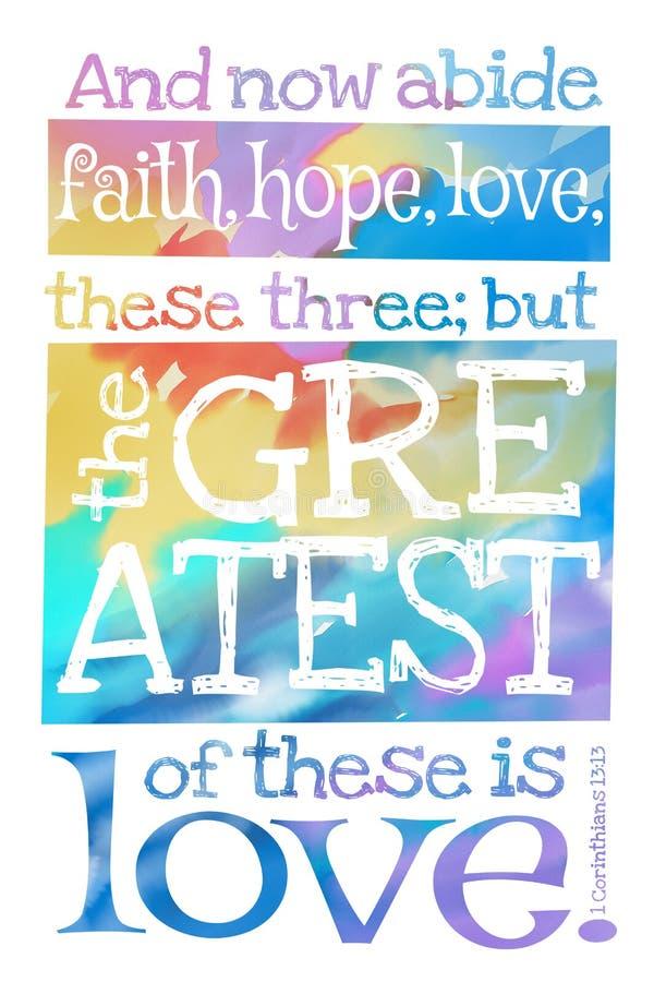并且现在遵守信念,希望,爱,这三;但是最伟大这些是爱 1科林斯13:13 -与圣经文本的海报 皇族释放例证