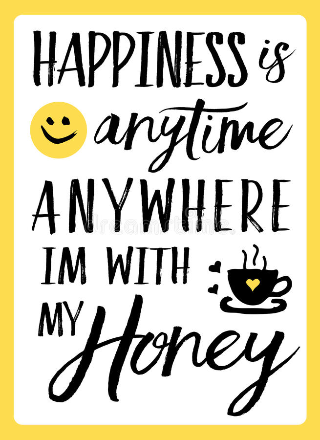 幸福任何时候在任何地方我` m用我的蜂蜜 库存例证