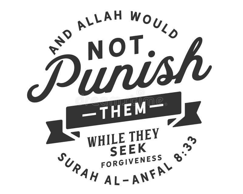 当他们寻找饶恕时,并且阿拉不会惩罚他们|斜纹软绸AlAnfal 库存例证