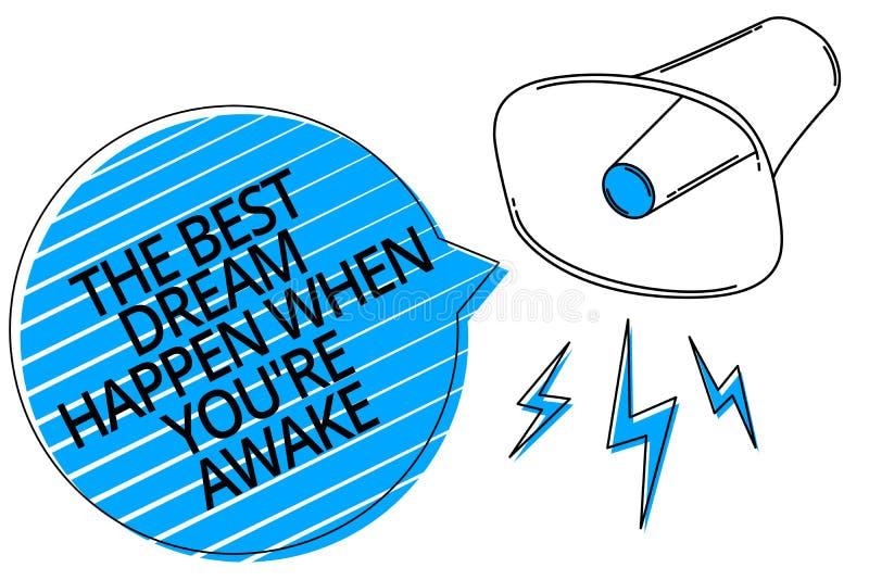 当您关于是醒的,词文字文本最佳的梦想发生 梦想的企业概念实现必须相信扩音机卢霍 免版税库存图片