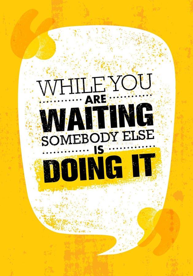 当您等待时他人做着它 富启示性的创造性的刺激行情海报模板 库存例证