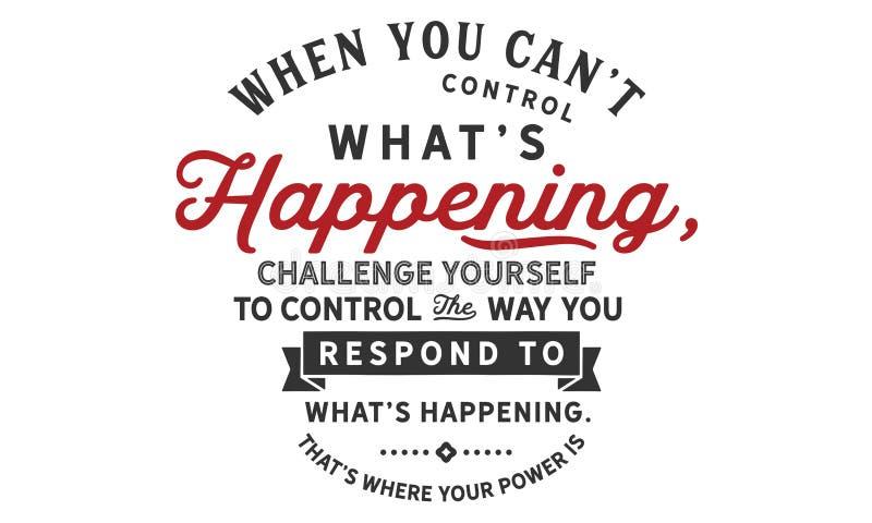 当您能` t控制偶然什么的` s,挑战控制方式您反应什么` s发生 向量例证