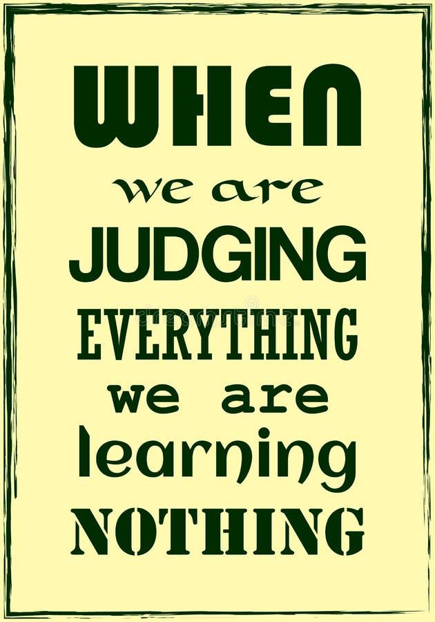 当我们判断一切时我们什么都不学会 刺激行情 传染媒介印刷术海报 库存例证