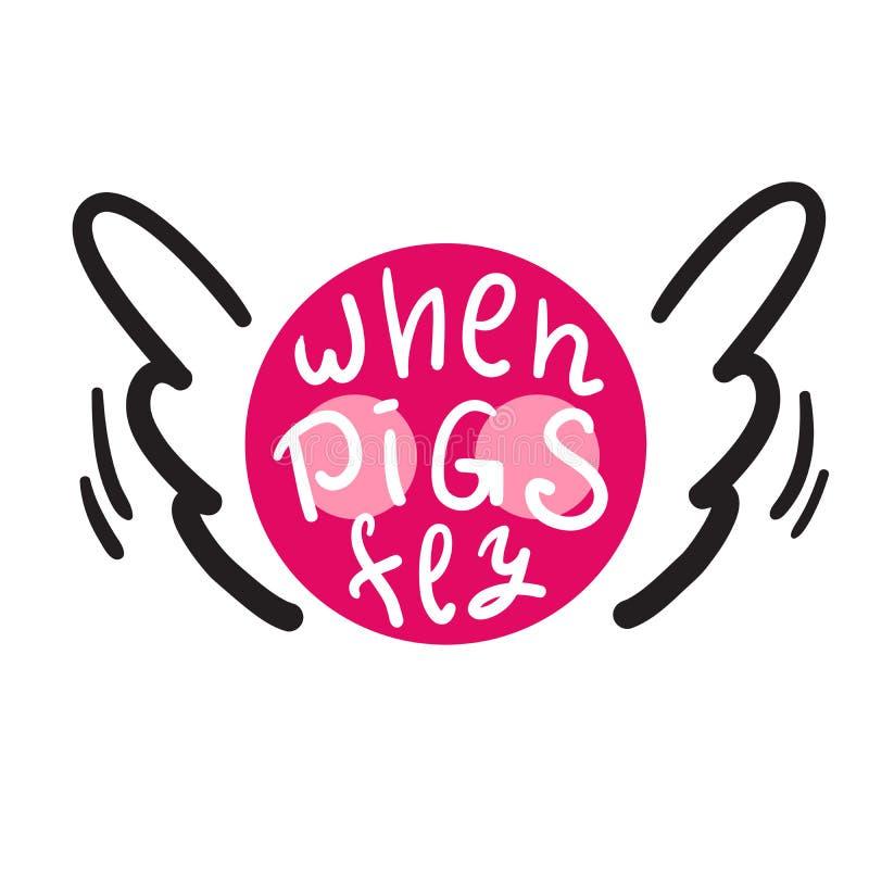 当猪飞行-启发和诱导行情 英国成语,在上写字 青年俗话 激动人心的海报的, T恤杉印刷品, 向量例证