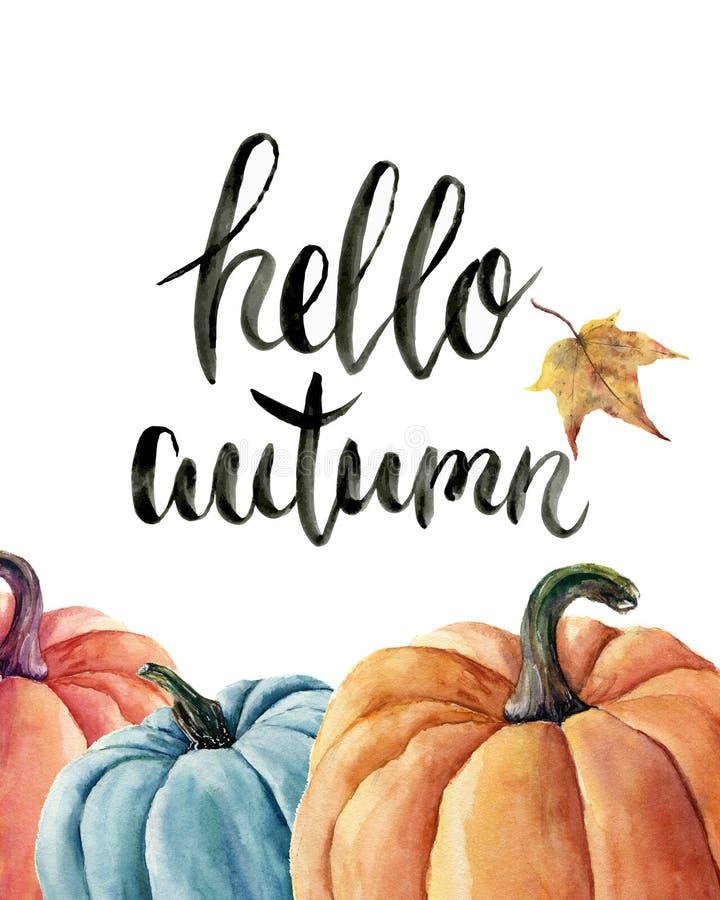 水彩你好秋天字法用南瓜和叶子 在白色背景隔绝的手画橙色和蓝色菜 Aut 向量例证