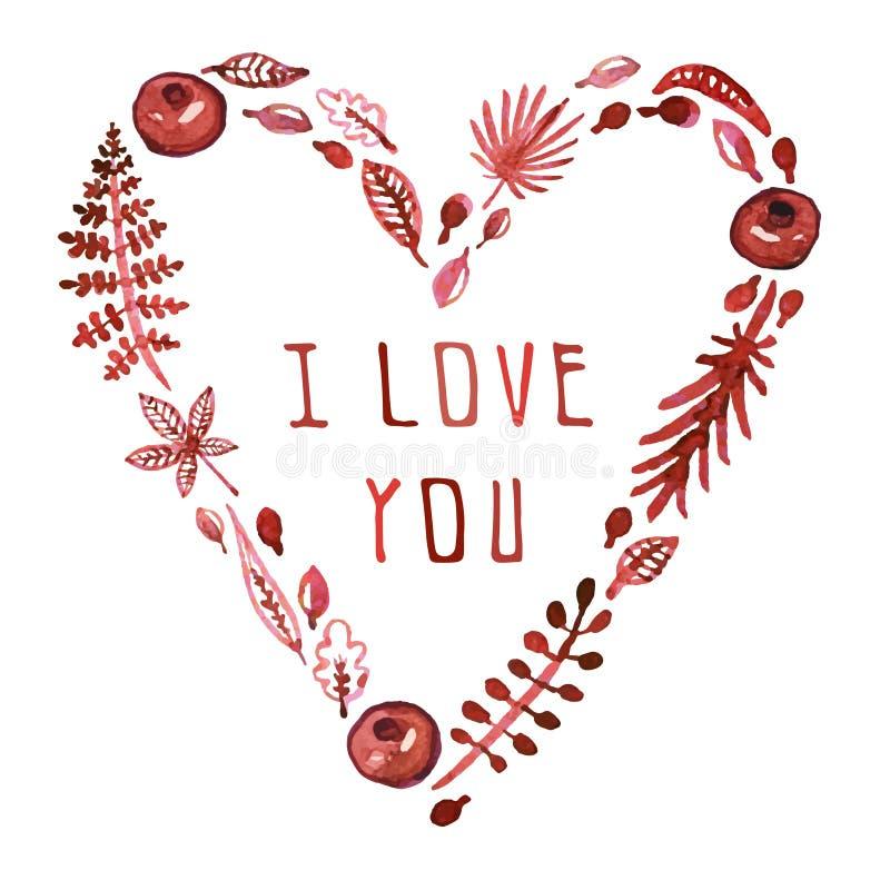 水彩自然与叶子、石榴石和其他植物(伯根地)的传染媒介心脏有文本的我爱你 这里看板卡日例证放置s文本您华伦泰的向量 库存例证