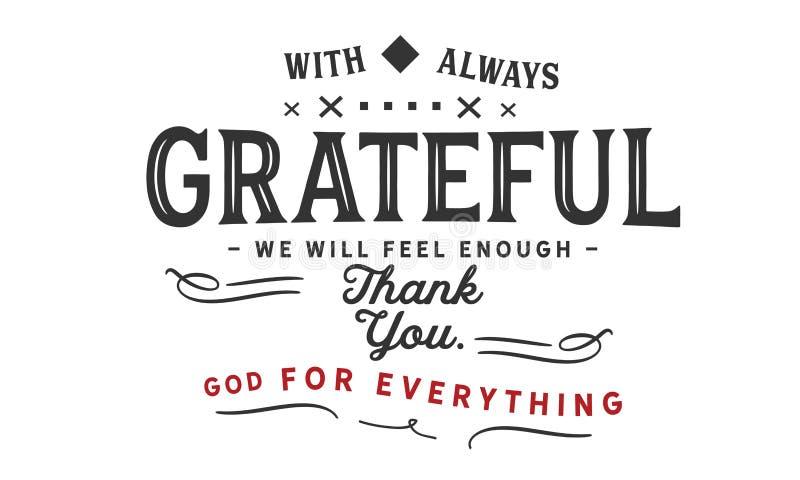 总是感恩我们将感觉足够,谢谢上帝一切 向量例证